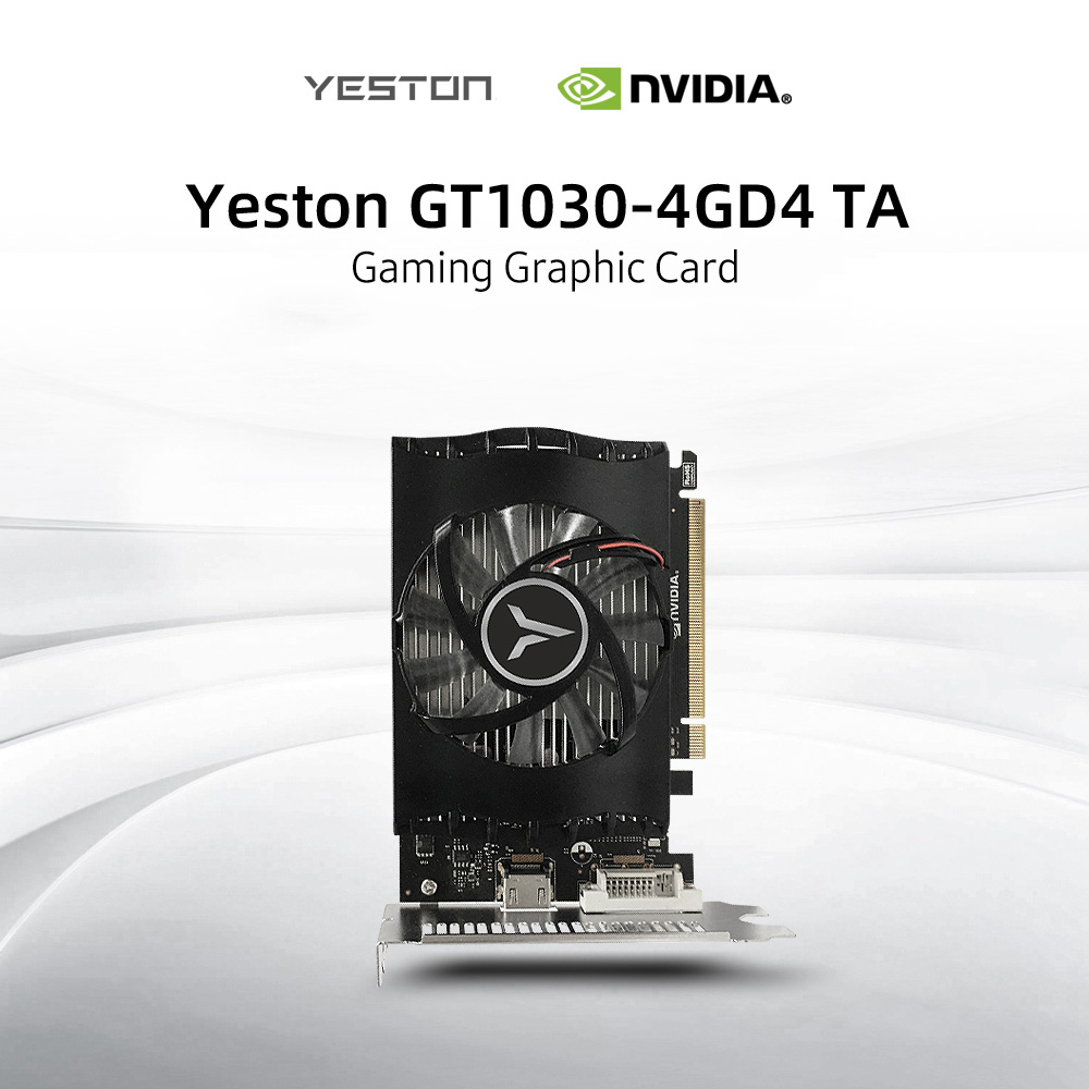 Yeston GT1030-4GD4 TA Graphics Card Gaming Graphic Card 1152-1380MHz/2100MHz 4G/64bit/DDR4 Memory HDMI+DVI-D Output Ports 2