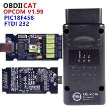 Obdiicat opcom v1.59/1.70/v1.95/v1.99 com pic18f458 chip OP-COM obd2 ferramenta de diagnóstico do varredor opcom v1.99