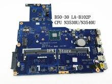 5b20g90129 mainboard para lenovo B50-30 computador portátil placa-mãe w n3540 n3530 cpu ziwb0/b1/e0 rev: 1.0 LA-B102P totalmente testado ok