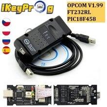 Opel OP-COM v1.99 leitor de código de canbus opcom 2018 para opel pic18f458 ft232 scanner opcom 1.99 op com diagnóstico profissional