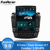 "Funrover IPS 2.5D 9.7"" Tesla screen For Honda Accord 7 2003-2007 android 9.0 8 cores Car Radio Multimedia Player GPS Navi no dvd"