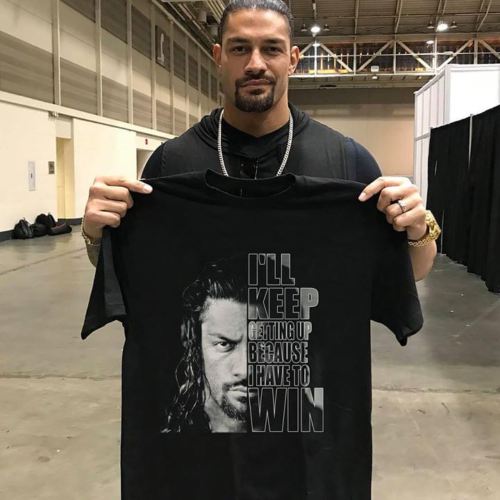 Roman Reigns I'll Keep Getting Up Because I Have To Win T Sh…