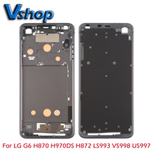 Repair Parts For LG G6 Front Housing LCD Frame Bezel Plate for LG H870 H970DS H872 LS993 VS998 US997 Mobile Phone Replace Parts