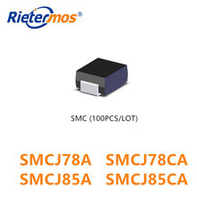 100PCS SMCJ78 SMCJ78A SMCJ78CA SMCJ85 SMCJ85A SMCJ85CA DO-214AB SMC MADE IN CHINA