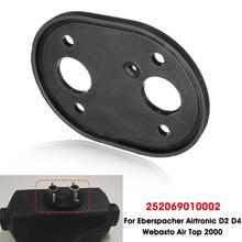 Нагреватель воздуха для автомобиля прокладки база резиновая прокладка для дизельного парковочного обогревателя для Eberspacher/Airtronic D2 D4 для Webasto/Air Top 2000