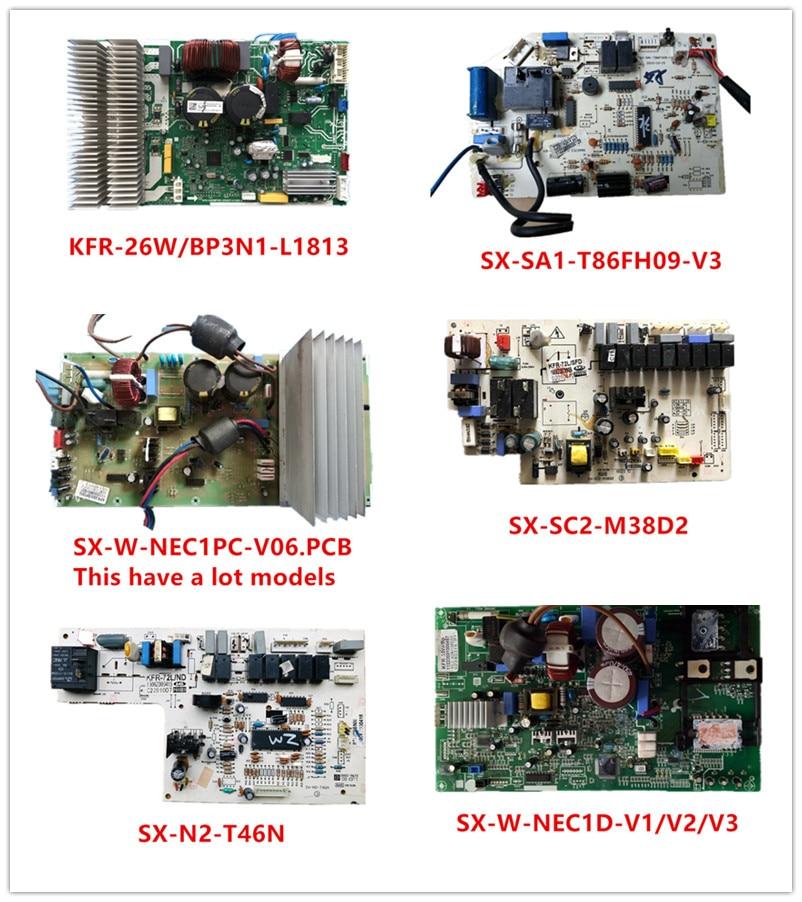KFR-26W/BP3N1-L1813| SX-SA1-T86FH09-V3| SX-W-NEC1PC-V06.PCB| SX-SC2-M38D2| SX-N2-T46N| SX-W-NEC1D-V1/V2/V3 Used Good Working