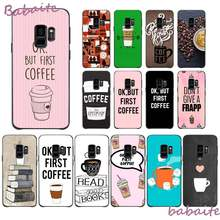 Funda de teléfono de silicona suave TPU de Babaite Ok But First Coffee para Samsung GALAXY S10 20 PLUS S10E LITE S10-5G M20 30 J2 PRIME(China)