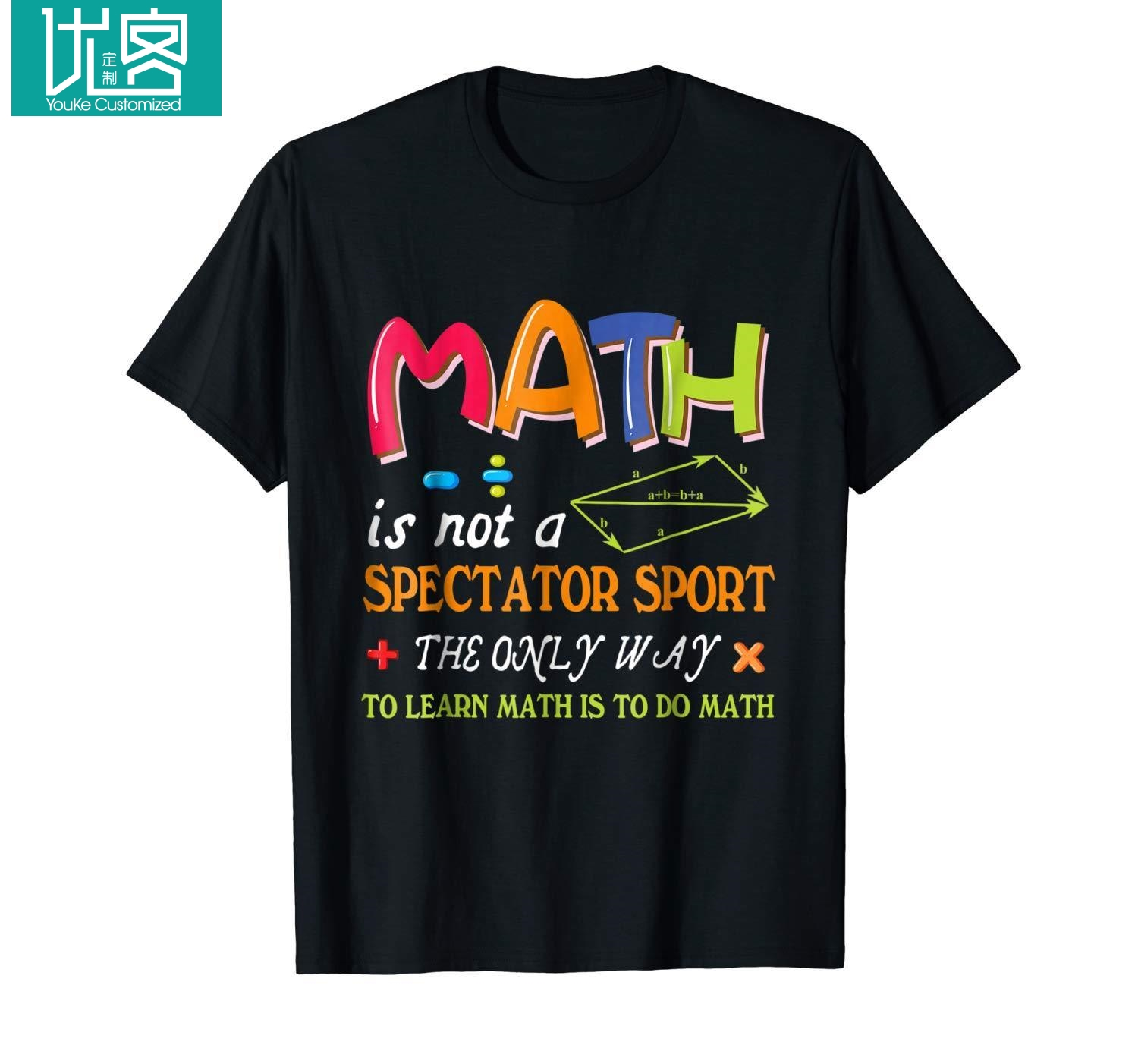 Math Is Not Spectator Sport Only Way To Learn Math Is To Do Math Black T-Shirt Cool Casual pride t shirt men Unisex Fashion image