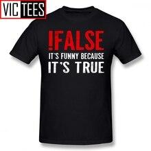 Mens Programmer T Shirts False It S Funny Because It S True Programmer Quote Geek T-Shirt Classic Percent Tee Shirt Tshirt