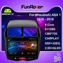 Funrover para Mitsubishi ASX 1 2010 - 2016 auto Radio Multimedia reproductor de Video GPS de navegación Android 10 2 Din Dvd 6G 128G Carplay