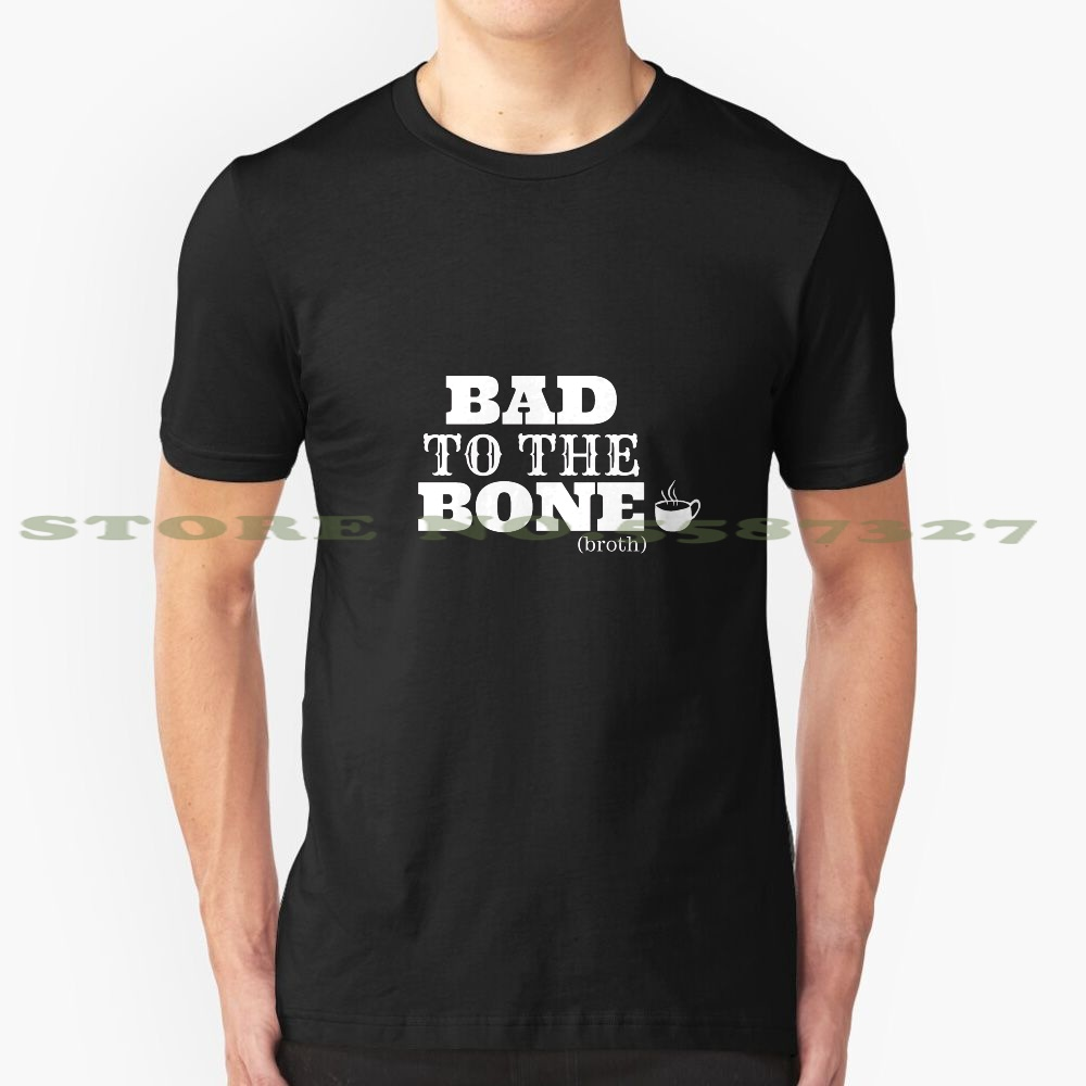 Bad To The Bone Broth Keto Themed Apparel And Accessories Black White Tshirt For Men Women Keto Ketogenic Bone Broth Bad To The