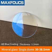Watch glass mineral glass AR Blue Coating Single dome 1.2mm diameter 30mm ~ 38.5