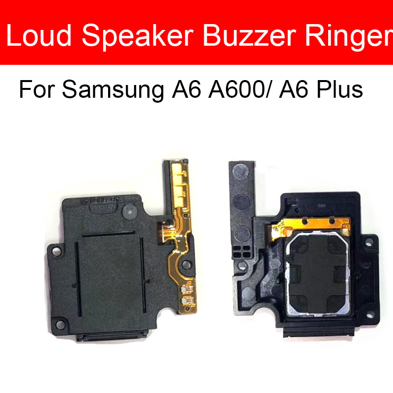 Louder Speaker Ringer Module For Samsung Galaxy  A6 2018 A600 A600F A6 Plus A6+ A605F A605 Lound Sound Loudspeaker Buzzer Parts