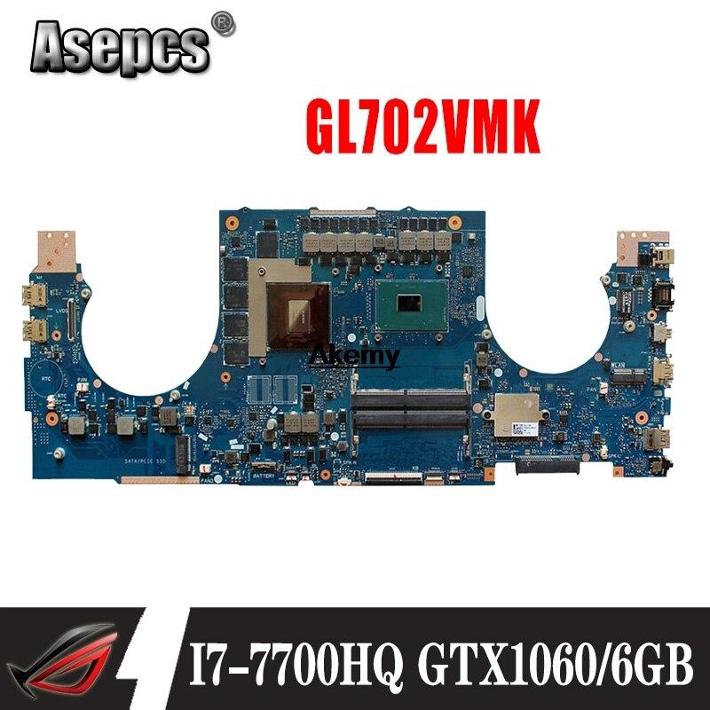 GL702VMK Motherboard For ASUS GL702VMK GL702VML GL702VM Laptop Motherboard GL702VMK Mainboard I7-7700HQ GTX1060-6GB