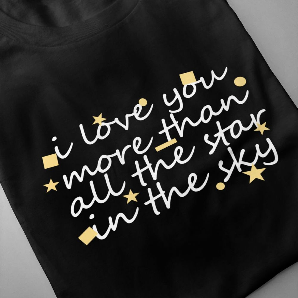 Off white T shirt I Love You More Than The Stars In The Sky Men 39 s Short Sleeve T shirt tags1 tshirt Rrinted 100 Percent Cotton in T Shirts from Men 39 s Clothing
