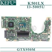 цена на KEFU K501LX original mainboard for ASUS K501LX K501LB with 4GB-RAM I3-5005U GTX950M Laptop motherboard