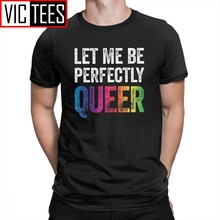 Men's Man's T Shirt Let Me Be Perfectly Queer Gay Pun LGBT Lesbian Bisexual Transgender T-Shirt Novelty Tees Clothing Tops Men(China)