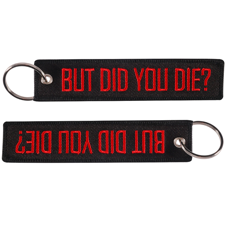 3 PCS/LOT Keychain Embroidery Black with Red BUT DID YOU DIE Key Chain Luggage Tag label Key Fob Keychains Travel bag Jewelry