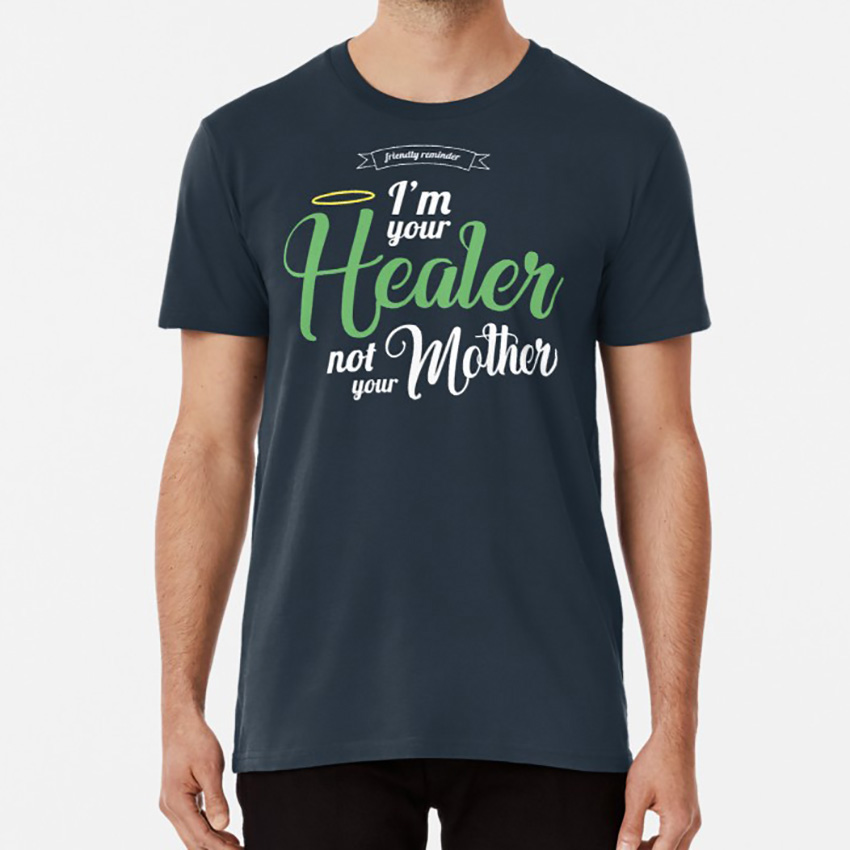Im Your Healer, Not Your Mother T Shirt Healer Priest Heal Mmorpg I Need Healing Mercy Lucio Gaming Zenyatta image