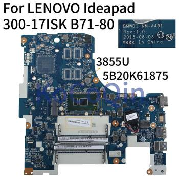 KoCoQin Laptop motherboard For LENOVO Ideapad 300-17ISK B71-80 Core 3855U Mainboard 5B20K61875 BMWD1 NM-A491 SR2EV image