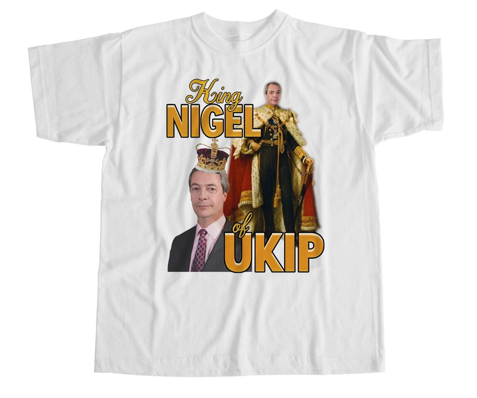 King Nigel Farage <font><b>UKIP</b></font> T Shirt Funny Humour Vintage Homage Political EU New 2018 Cotton Short-Sleeve T-Shirt Top Tee image