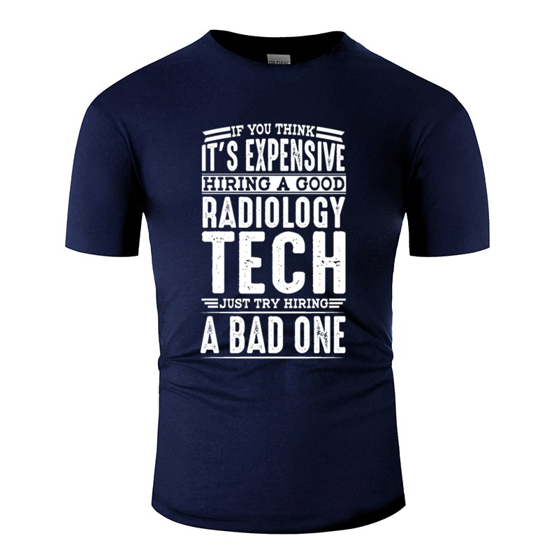 Customize Hire Good Radiology Technician Vs A Bad One Mens T Shirt Harajuku Tshirt Camisas Shirt Cute Hiphop