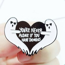 Metal You're Never Alone If You Have Demons Enamel Pins For Women Cartoon Brooches Collar Sweatshirt Backpack Badge Jewelry Gift(China)