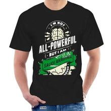 Camiseta Comical I'm Not All Powerful But I Am Arabia Saudita para hombre, camiseta verde del ejército para hombre, camisetas geniales humorísticas 2145B