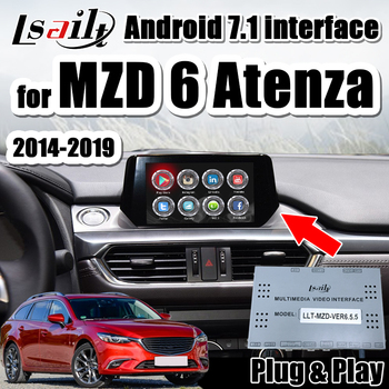 Video Interface Android 7.1 for Mazda 6 Atenza 2013-19 GPS Navigation box support carplay , Android auto by Lsailt