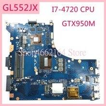 GL552JX I7 4720HQ CPU GTX950M motherboard REV 2,0 Für ASUS GL552J ZX50J ZX50JX FX PLUS GL552 GL552JX Laptop mainboard Getestet OK