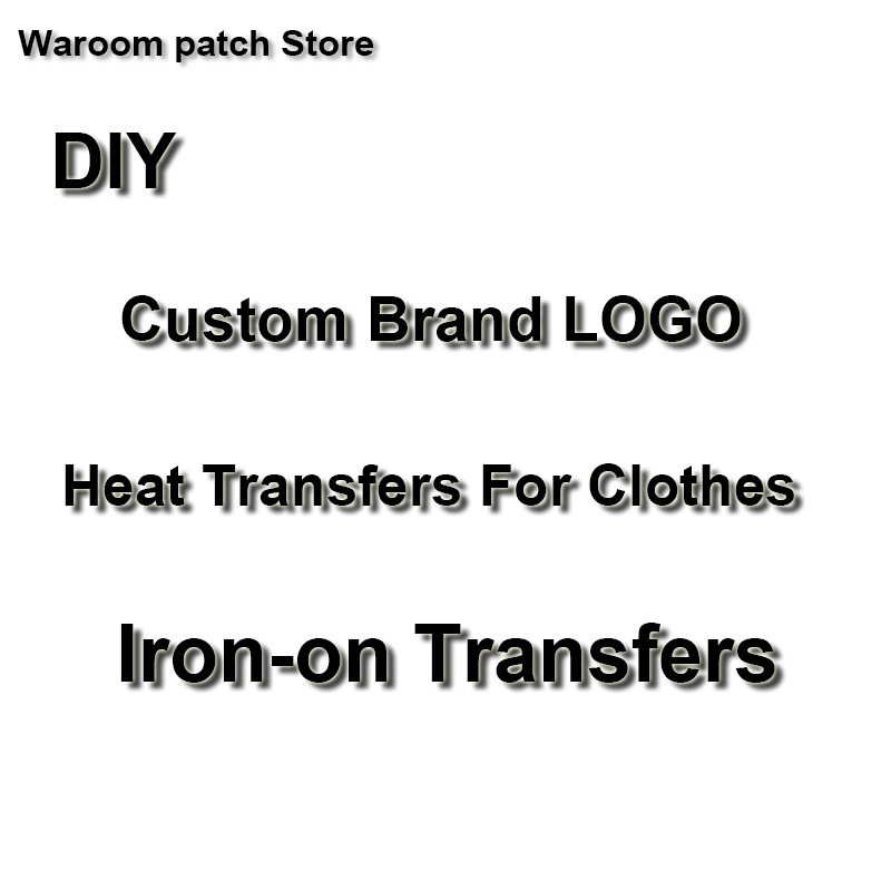 Custom Brand LOGO Patches On Clothes Iron On Transfers For Clothes Heat Transfer Vinyl Sticker Thermal Transfers Washable DIY|Patches|   - AliExpress