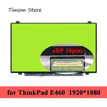 Moniteur LCD LED pour ordinateur portable Lenovo E460 20ET 20EU ThinkPad E465 20EX, Full HD 14.0x1366 Full HD 768x1920, IPS, 1080 pouces