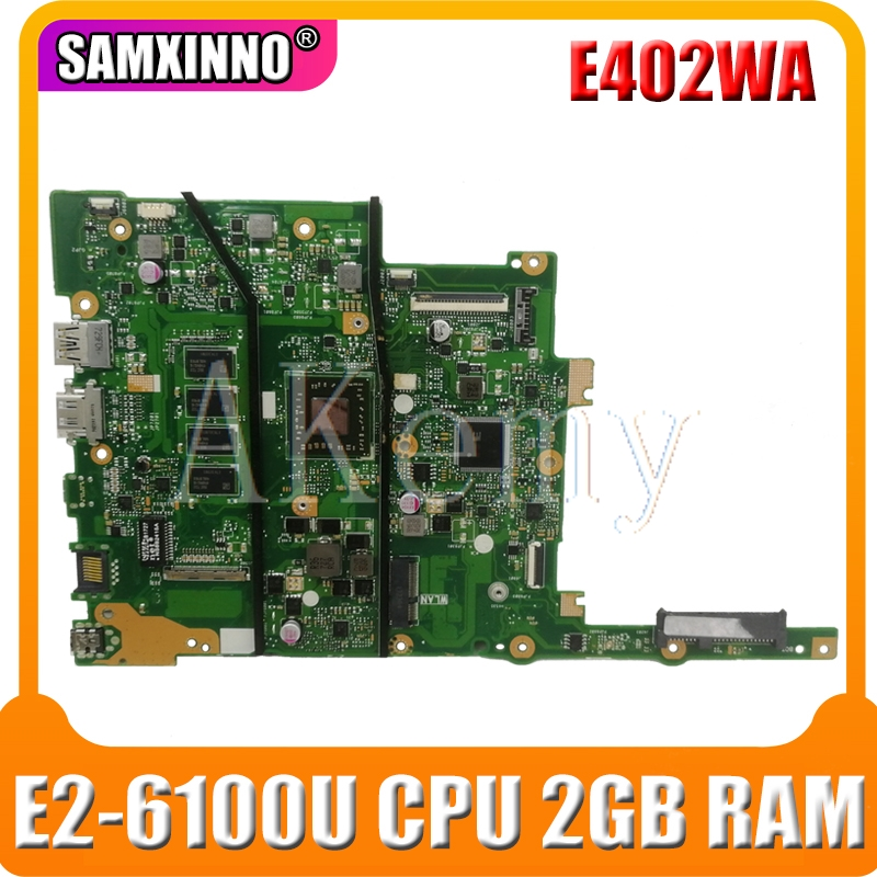 Akemy E402WA Motherboard For ASUS E402W E402WA Laotop Mainboard with E2-6100U CPU 2GB RAM