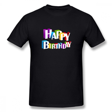 Happy Birthday Casual O-Neck Men's Basic Short Sleeve T-Shirt 100% Cotton Tee Shirt Printed how i met your mother casual o neck men s basic short sleeve t shirt 100% cotton tee shirt printed