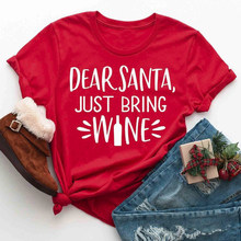 Dear Santa Just Bring Wine T-shirt Funny Christmas Holiday Party Gift Tshirt Unisex Women Crewneck Grunge Drinking Tee Shirt Top