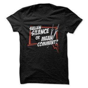 Sullen Silence или Mean Comment-забавная Футболка-сделано по требованию в США Бесплатная доставка Мужская футболка 100% хлопок