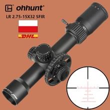Ohhunt mira de caza LR 2,75 15X32 SFIR, retícula grabada de cristal, iluminación roja, lateral, Parallax, cierre de torreta, reinicio de escobillas