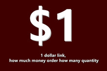 1 dollar link, how much money order how many quantity