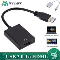 WVVMVV 1080P 60HZ HD portátil USB 3,0 a HDMI adaptador de Audio y vídeo de Cable de convertidor de 5 Gbps alta velocidad para Windows 7/8/10 PC
