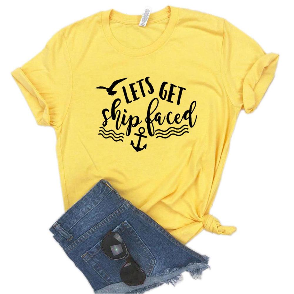 Lets Get Ship Faced Vacation Cruise Women Tshirt Cotton Funny T-shirt Gift Lady Yong Girl Top Tee 6 Color Drop Ship ZY-506