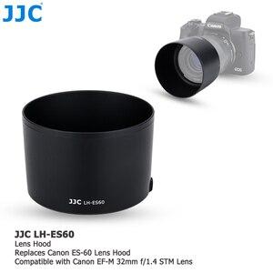 Image 3 - JJC Lens Hood gölge Canon EF M 32mm f/1.4 STM objektif Canon EOS M200 M100 M50 m10 M6 Mark II M5 M3 M50 Mark II değiştirin ES 60