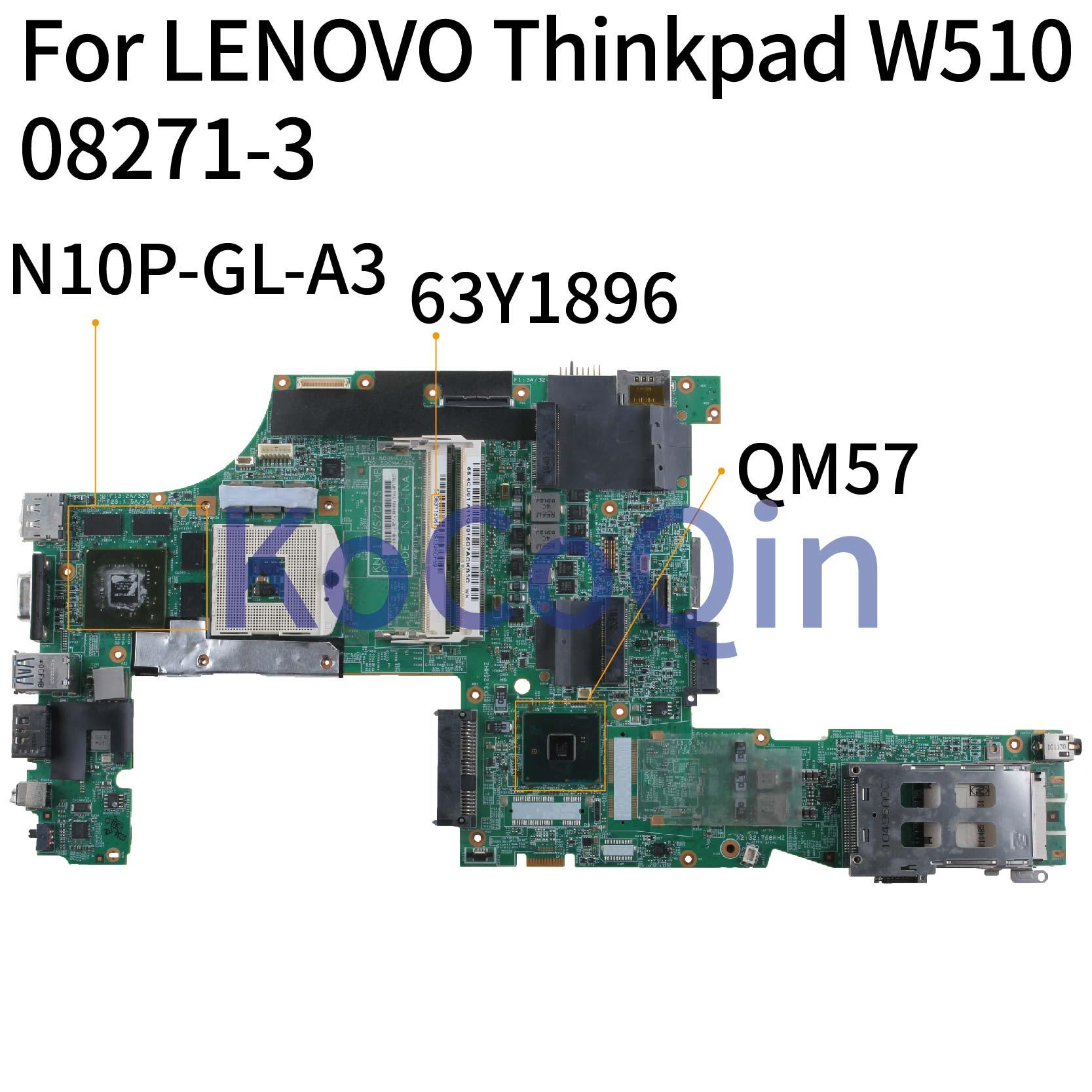 KoCoQin Laptop Motherboard For LENOVO Thinkpad W510 Mainboard 63Y1896 63Y1551 63Y2022 75Y4115 08271-3 48.4CU14.0 QM57 N10P-GL-A3