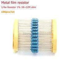 100PCS/LOT 1/4W 1R~22M 1% Metal film resistor 100R 220R 1K 1.5K 2.2K 4.7K 10K 22K 47K 100K 100 220 1K5 2K2 4K7 ohm Resistance