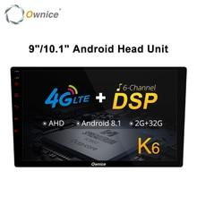 "Ownice K6 8 çekirdekli Android evrensel 2 Din araba radyo 9 ""10.1"" otomatik ses çalar video GPS DSP destek 4G LTE SIM kart AHD kamera"