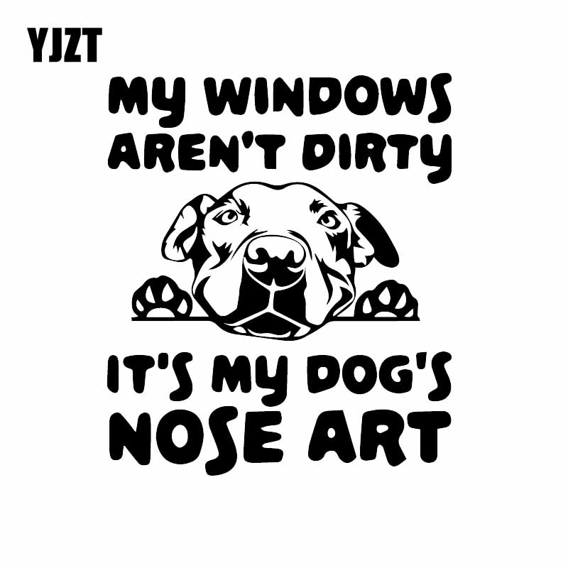 YJZT 13.7X16CM My Windows Aren't Dirty It's My Dog's Nose Art Car Sticker Dog Vinyl Decal Black/Silver C24-1293
