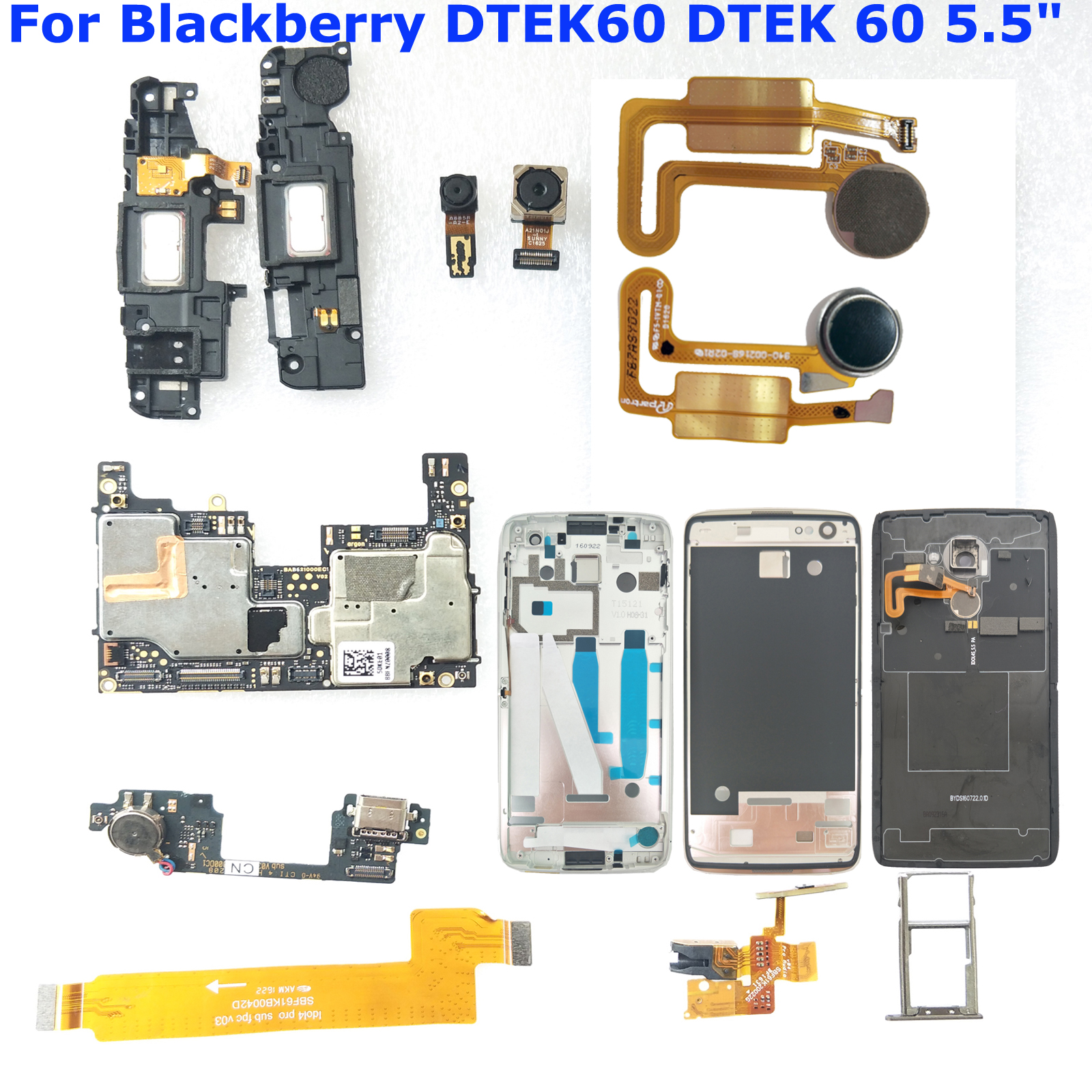 Shyueda OEM For Blackberry DTEK60 Frame /back Cover / Camera/ Mainboard /Power/ USB Charging Port /Loudspeaker / Fingerprint