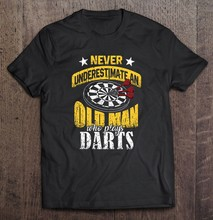 Never Underestimate An Old Man Who Plays Darts T-Shirts(China)