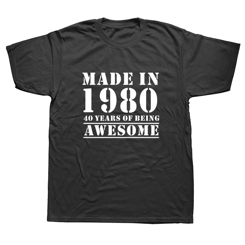 Funny Made In 1980 40 Years Of Being Awesome 40th Birthday Print Joke T-shirt Husband Casual Short Sleeve Cotton T Shirts Men