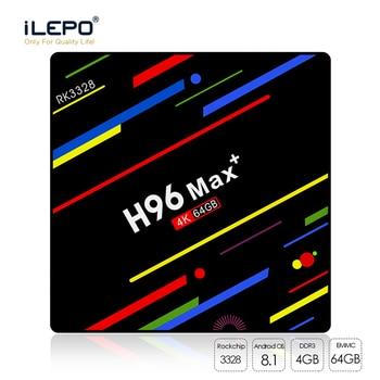 ILEPO H96 MAX Plus Android 8.1 Smart TV Box RK3328 Quad Core RAM 4GB ROM 32/64GB 2.4/5GHz Wifi 100M LAN Arabic Iptv Htv