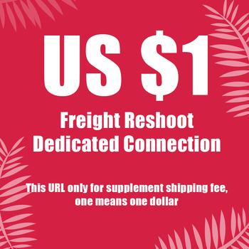 Freight Reshoot Dedicated Connection This URL only for supplement shipping fee, one means one dollar image